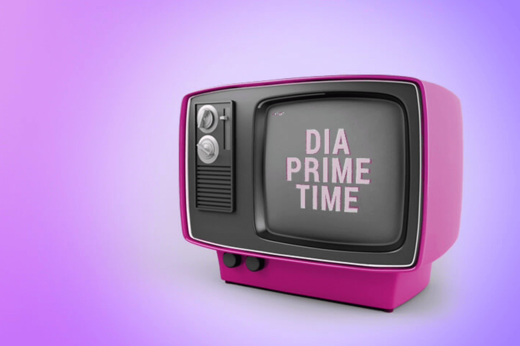 DIA Prime Time